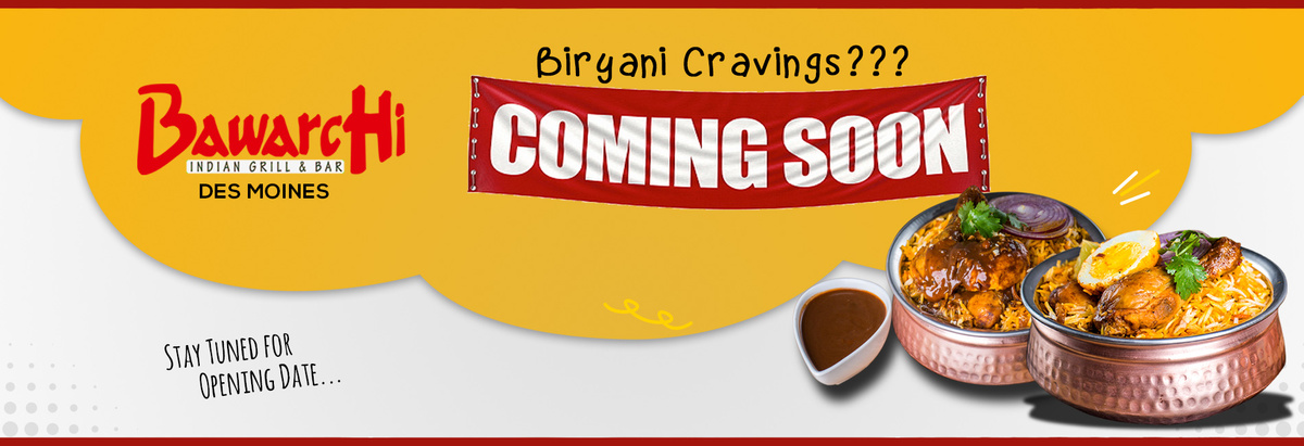 Bawarchi Des Moines - Coming Soon
